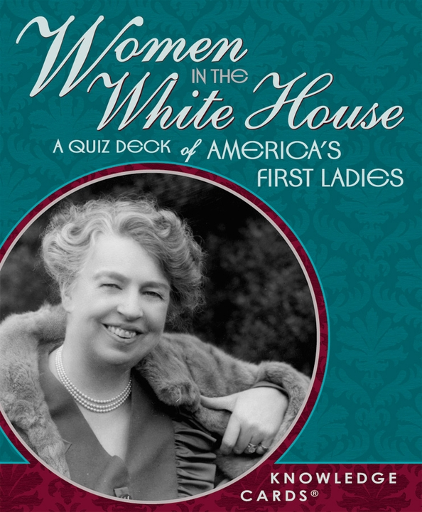 Women In The White House: A Quiz Deck Of America's First Ladies Knowledge Cards