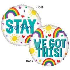 "17"" Stay Positive We Got This Helium Saver Balloon"