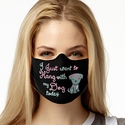 Hang With My Dog Design 1-Ply Jersey Face Mask in 10 Color Options