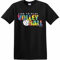 Live To Play Volleyball Paint Splatter Design Black T-Shirt