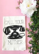 Call Your Mother Cotton Kitchen Towel 28 x 29