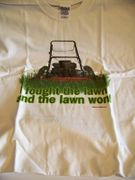 I Fought The Lawn... T-Shirt  (MEDIUM ONLY)