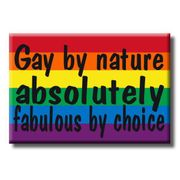 Gay Pride Refrigerator Magnet Gay by nature. Absolutely Fabulous by choice.
