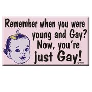 Gay Pride Refrigerator Magnet  Remember when you were young and gay?