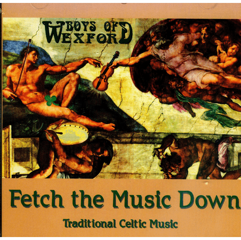 Boys of Wexford- Fetch the Music Down