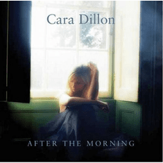 Cara Dillon - After the Morning