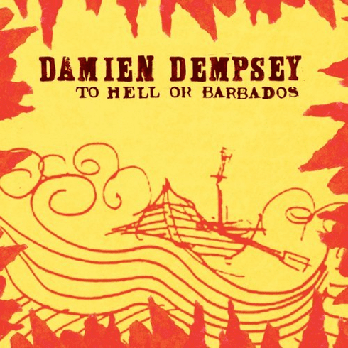 Damien Dempsey TO HELL OR BARBADOS