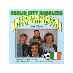 Dublin City Ramblers - You'll Never Beat The Irish