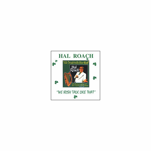 Hal Roach - We Irish Talk Like That