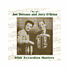Joe Derrane & Jerry O'Brien - Irish Accordion Masters