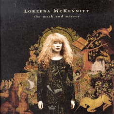 Loreena McKennit- Mask and the Mirror