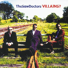 SAW DOCTORS - Villians