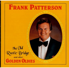 The Old Rustic Bridge and Other Golden Oldies