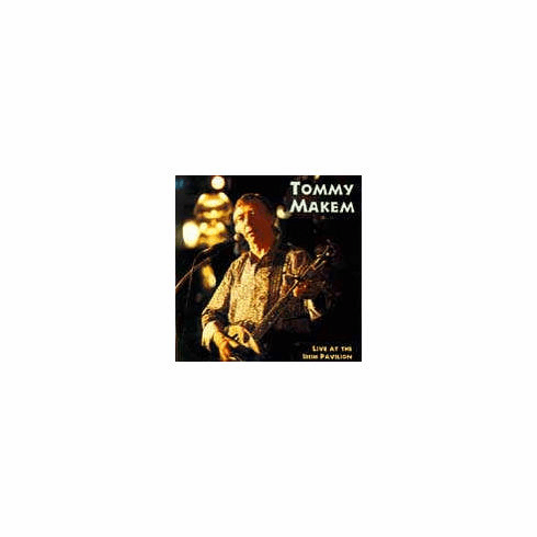 Tommy Makem- Live At the Pavilion