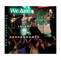 WE ARE The Irish Descendants