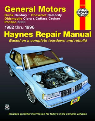 Vehicle Coverage Buick Century Chevrolet Celebrity Oldsmobile Ciera  Cutlass Cruiser and Pontiac 6000...