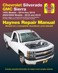 Chevy Silverado, Avalanche, Suburban, Tahoe and GMC Sierra & Yukon Haynes Repair Manual (2014-2016)