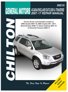 GMC Acadia, Buick Enclave, Saturn Outlook & Chevy Traverse Chilton Repair Manual (2007-2017)