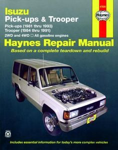 Isuzu Pick-Ups  & Trooper Haynes Repair Manual (1981-1993)