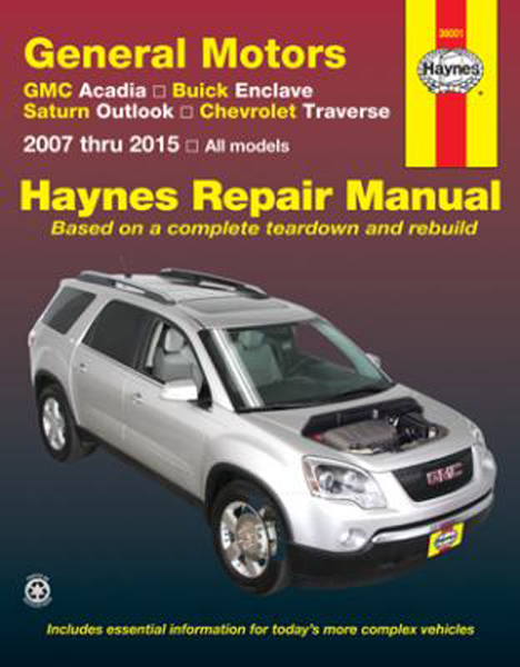 GMC Acadia Buick Enclave Saturn Outlook & Chevy Traverse Haynes Repair Manual (2007-2015)