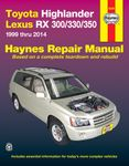 Toyota Highlander & Lexus RX 300, 330 & 350 Haynes Repair Manual (1999-2014)