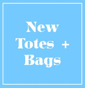 NEW! Totes and Bags