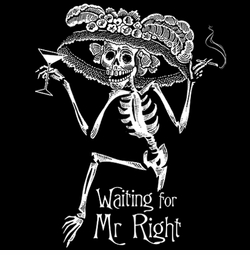 SALE! Waiting for Mr. Right Skeleton Plus Size & Supersize T-Shirts S M L XL 2x 3x 4x 5x 6x 7x 8x 9x (Dark & Medium Colors)