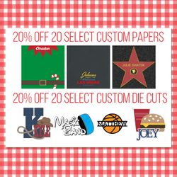 20% off 20 Select Custom Papers and 20 Select Custom Die Cuts