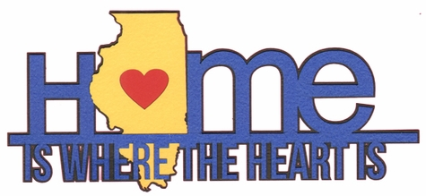 2SYT Heart is: Illinois Home Is Where The Heart Is Laser Die Cut