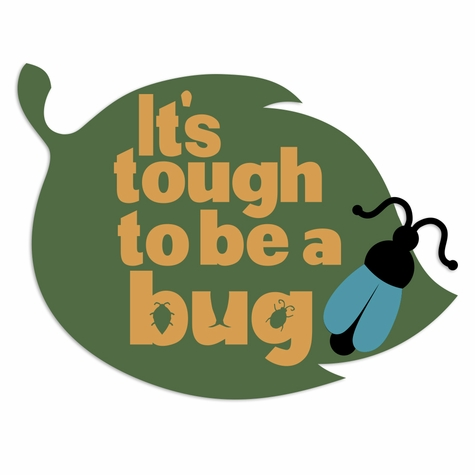 Animal Kingdom: Tough to be a bug Laser Die Cut