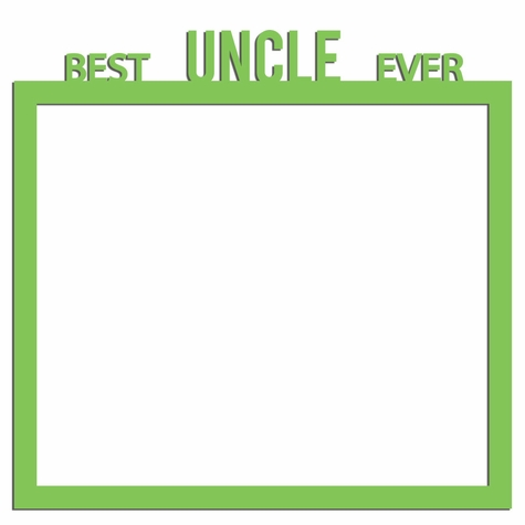 Aunt and Uncle: Best Uncle Ever 12 x 12 Overlay Laser Die Cut
