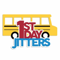 Back to School: 1st day jitters Laser Die Cut