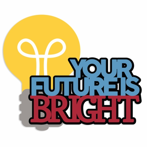 Back to School: Future is Bright Laser Die Cut