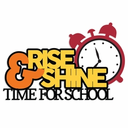 Back to School: Rise and Shine Laser Die Cut