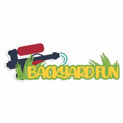 Backyard Fun: Backyard Fun Laser Die Cut