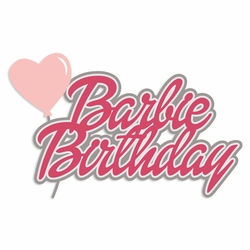 Barbie: Barbie Birthday Laser Die Cut
