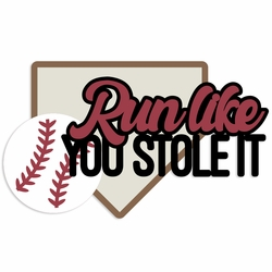 Baseball: Run like you stole it Laser Die Cut