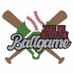 Baseball: Take me out to the Ballgame Laser Die Cut