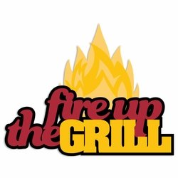 BBQ: Fire up the Grill Laser Die Cut