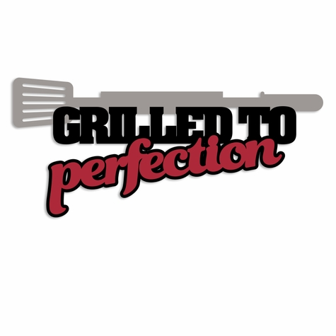 2SYT BBQ: Grilled to Perfection Laser Die Cut