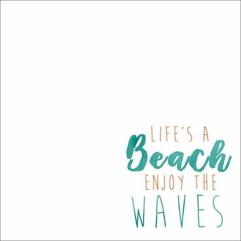 Beach Sayings: Life's a Beach 12 x 12 Paper