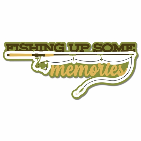 Campground: Fishing Memories Print and Cut Laser Die Cut