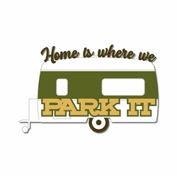 Campground: Home Is Laser Die Cut