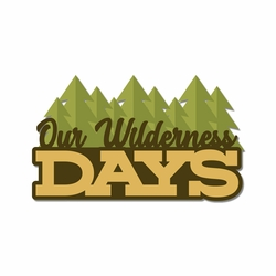 Campground: Our Wilderness Days Laser Die Cut