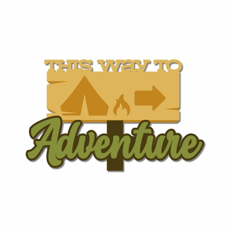 Campground: This Way to Adventure Laser Die Cut