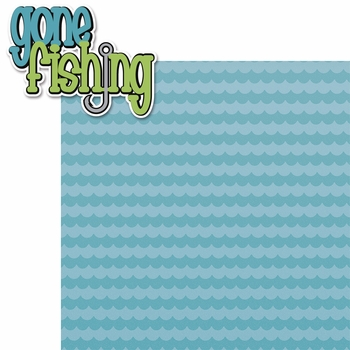 Catch of the Day:  Gone Fishing 2 Piece Laser Die Cut Kit