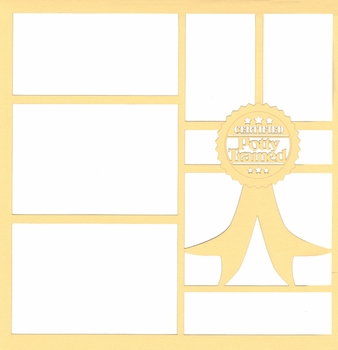 Certified Potty Trained 12 x 12 Overlay Laser Die Cut