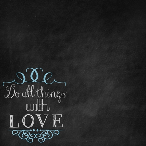 Chalk It Up: Do All Things With Love 12 x 12 Paper