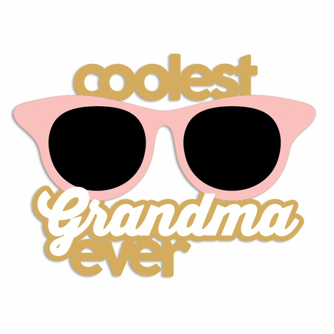 Coolest Grandma ever Laser Die Cut
