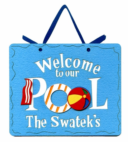 2SYT Custom Welcome To Our Pool…Laser Die Cut